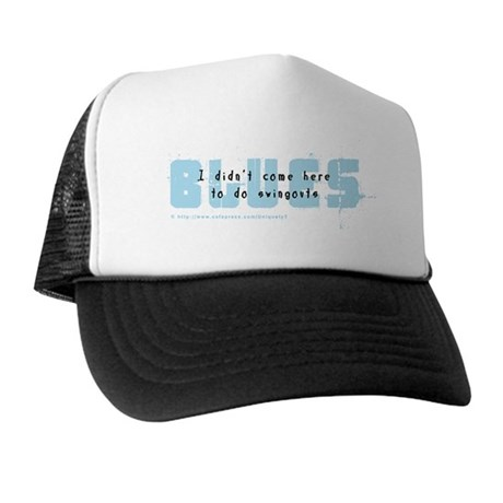 Blues_nothereforswingouts Trucker Hat