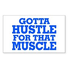 Gotta Hustle For That Muscle Blue Decal