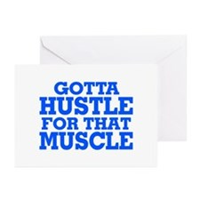 Gotta Hustle For That Muscle Blue Greeting Cards (