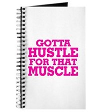 Gotta Hustle For That Muscle Pink Journal