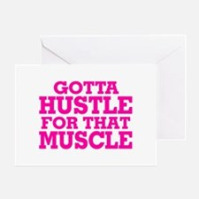 Gotta Hustle For That Muscle Pink Greeting Card