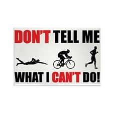 Dont-Tell-me-what-I-cant-do---Tri Rectangle Magnet