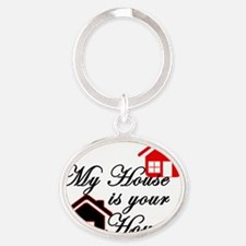 My house is your house on white png Oval Keychain