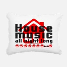 House Music all night lo Rectangular Canvas Pillow