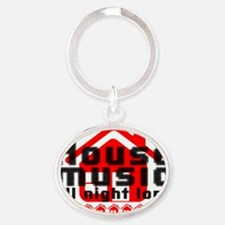 House Music all night long on white Oval Keychain