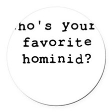 Whosyourfavoritehominid Round Car Magnet