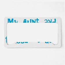 myauntandigotintroubletoday_b License Plate Holder