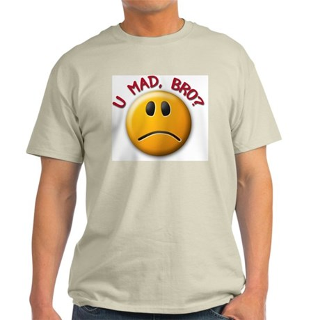 You Mad Bro Light T-Shirt