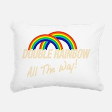 double rainbow all the w Rectangular Canvas Pillow