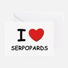 I love serpopards Greeting Cards (Pk of 10)