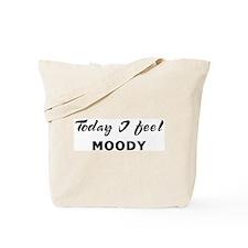 Today I feel moody Tote Bag