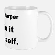 Copy of just in it for himself small Mug