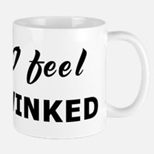 Today I feel hoodwinked Mug