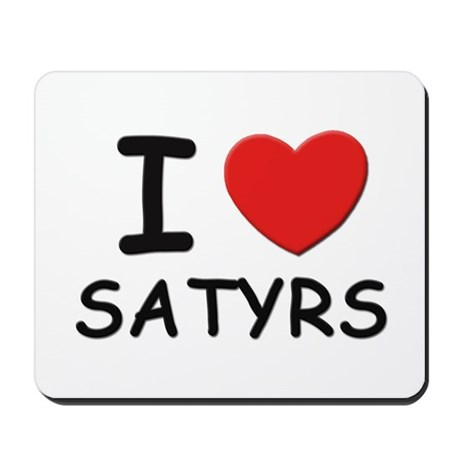 I love satyrs Mousepad