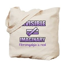 Fibromyalgia Is Not Imaginary Tote Bag