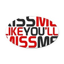 kiss me 4 Oval Car Magnet