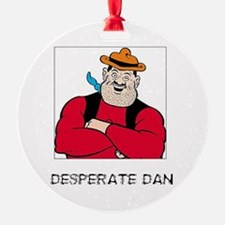 DESPERATE DAN Ornament