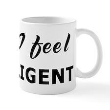 Today I feel intelligent Mug