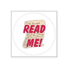 """Read me Square Sticker 3"""" x 3"""""""