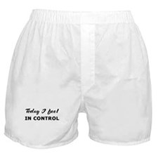 Today I feel in control Boxer Shorts