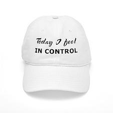 Today I feel in control Baseball Cap