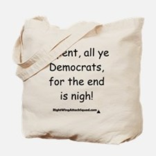 Repent, all ye Democrats, for the end is  Tote Bag