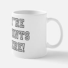 THEYRE ALL CUNTS Mug