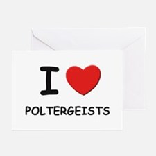 I love poltergeists Greeting Cards (Pk of 10)