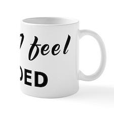 Today I feel heeded Mug