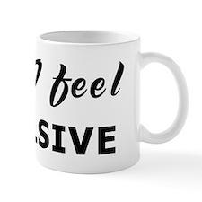 Today I feel impulsive Mug