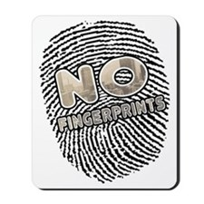 No Fingerprints -- T-Shirt Mousepad