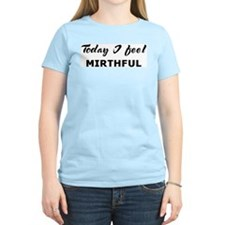 Today I feel mirthful Women's Pink T-Shirt