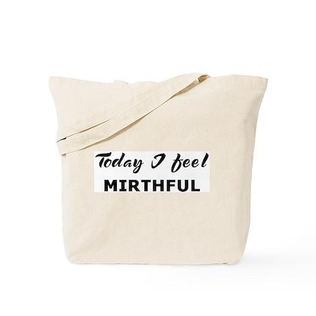 Today I feel mirthful Tote Bag
