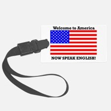 Welcome to America. Speak English Luggage Tag