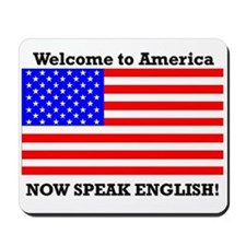 Welcome to America. Speak English Mousepad