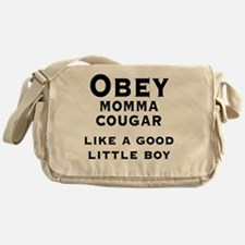 Obey Momma Cougar Like A Good Little Messenger Bag