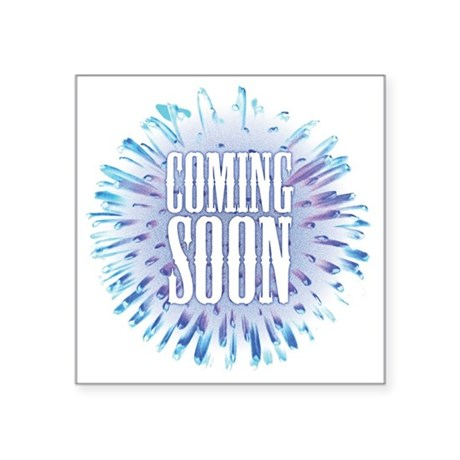 """coming soon Square Sticker 3"""" x 3"""""""