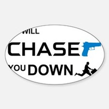 ChaseYouDown Sticker (Oval)