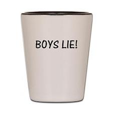 Boys lie W Shot Glass