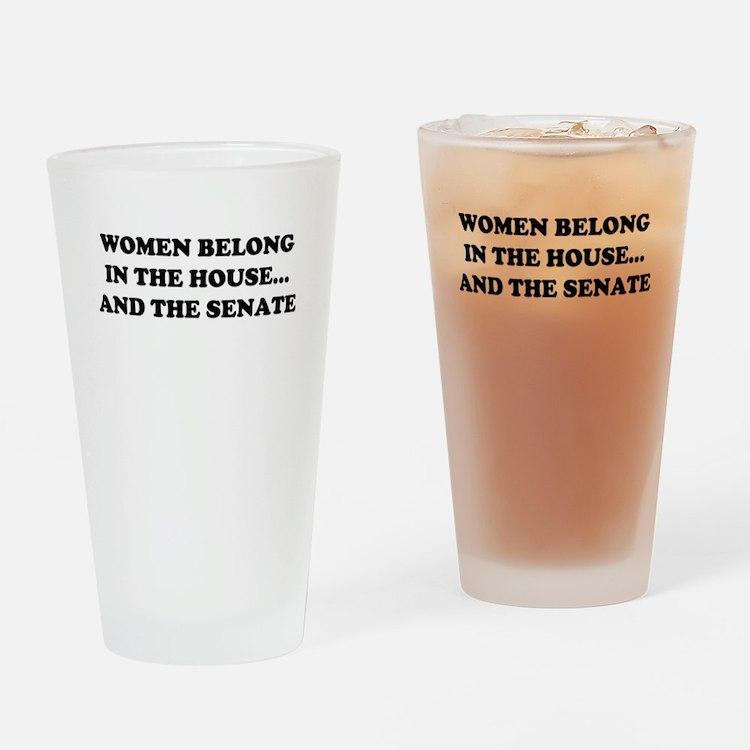 Women belong in the house W Drinking Glass