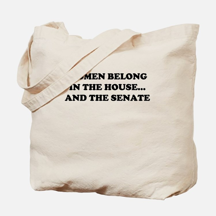 Women belong in the house W Tote Bag