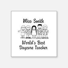 "Custom Daycare Teacher Square Sticker 3"" x 3"""