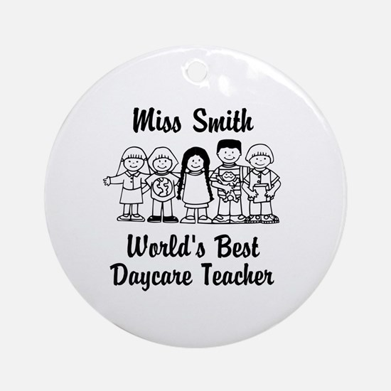 Custom Daycare Teacher Ornament (Round)
