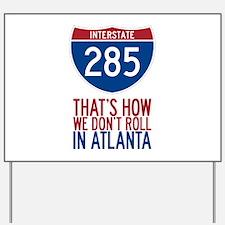 Traffic Sucks on 285 in Atlanta Georgia Yard Sign