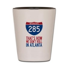 Traffic Sucks on 285 in Atlanta Georgia Shot Glass