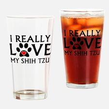 I Really Love My Shih Tzu Drinking Glass
