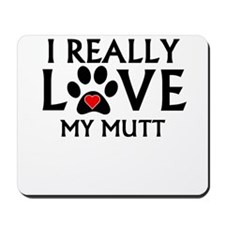 I Really Love My Mutt Mousepad