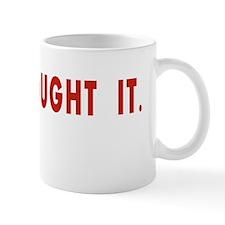 Brought It. Mugs
