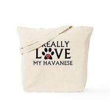 I Really Love My Havanese Tote Bag