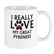 I Really Love My Great Pyrenees Mugs